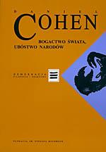Bogactwo świata, ubóstwo narodów - Daniel Cohen  | okładka