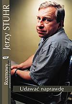 Udawać naprawdę - Jerzy Stuhr  | okładka