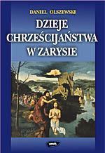 Dzieje chrześcijaństwa w zarysie - Daniel Olszewski  | okładka