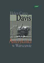 Amerykanka w Warszawie - Helen C. Davis  | okładka