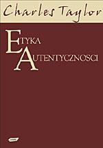 Etyka autentyczności - Charles Taylor  | okładka