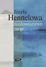 Niedowiarstwo moje… Myśli o Bogu, wierze, Kościele - Józefa Hennelowa  | okładka