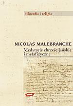 Medytacje chrześcijańskie i metafizyczne - Nicolas Malebranche  | okładka