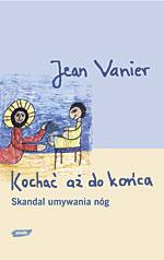 Kochać aż do końca. Skandal umywania nóg - Jean Vanier  | okładka