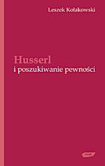 Husserl i poszukiwanie pewności - Leszek Kołakowski  | okładka