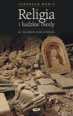 Religia i ludzkie biedy. Księdza Tischnera spory o Kościół - Jarosław Gowin  | okładka