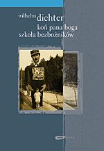 Koń Pana Boga. Szkoła bezbożników  - Wilhelm Dichter  | okładka