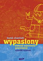 Wypasiony słownik najmłodszej polszczyzny - Bartek Chaciński  | okładka