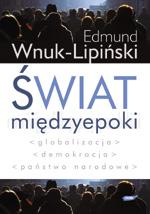 Świat międzyepoki. Globalizacja, demokracja, państwo narodowe - Edmund Wnuk-Lipiński  | okładka
