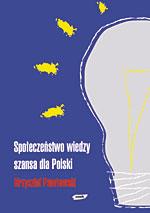 Społeczeństwo wiedzy – szansa dla Polski - Krzysztof Pawłowski  | okładka