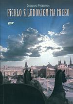 Piekło z widokiem na niebo - Grzegorz Przebinda  | okładka
