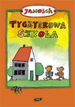 Tygryskowa szkoła -  Janosch  | okładka