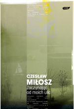Zaczynając od moich ulic - Czesław Miłosz  | okładka