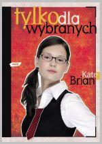 Tylko dla wybranych - Kate Brian  | okładka