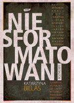 Niesformatowani - Katarzyna Bielas  | okładka