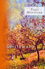 Umiłowana - Toni Morrison  | okładka