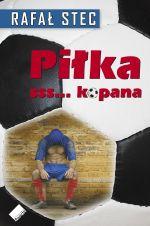 Piłka sss...kopana - Rafał Stec  | okładka