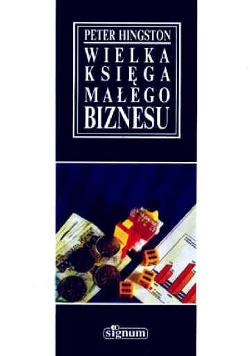 Wielka księga małego biznesu - Peter Hingston    okładka