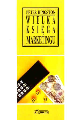 Wielka księga marketingu - Peter Hingston  | okładka