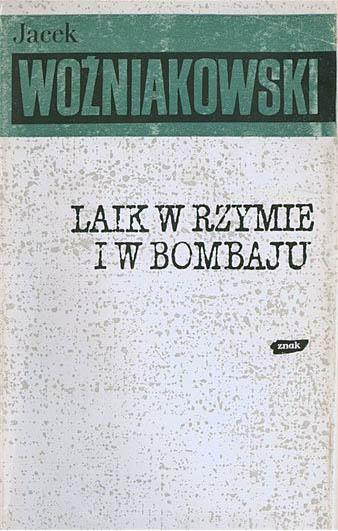 Laik w Rzymie i w Bombaju - Jacek Woźniakowski  | okładka