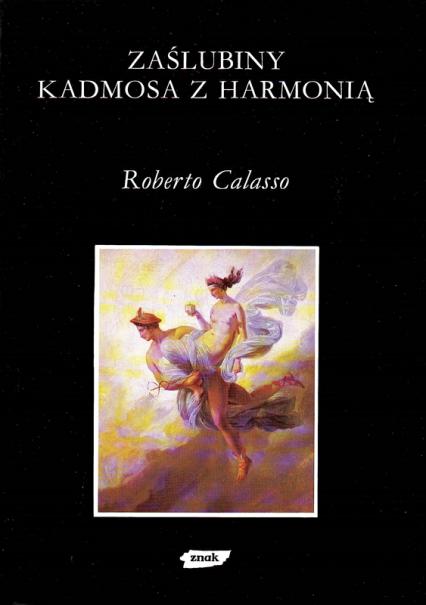 Zaślubiny Kadmosa z Harmonią  - Roberto Calasso  | okładka