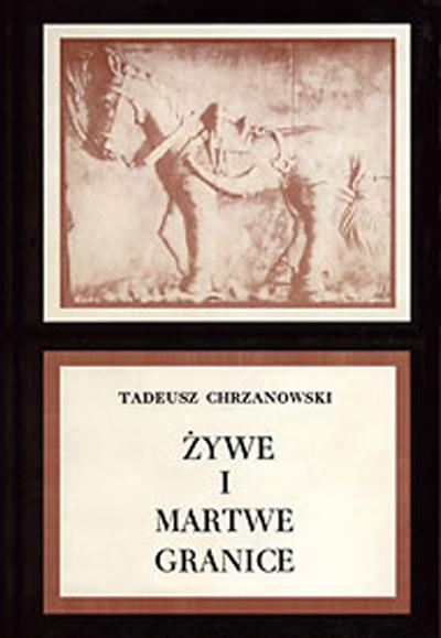 Żywe i martwe granice - Tadeusz Chrzanowski  | okładka