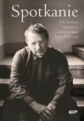 Spotkanie. Z ks. Józefem Tischnerem rozmawia Anna Karoń-Ostrowska - ks. Józef Tischner, Anna Karoń-Ostrowska | mała okładka