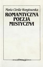 Romantyczna poezja mistyczna. Ballanche – Novalis – Słowacki - Maria Cieśla-Korytowska  | mała okładka