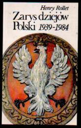 Zarys dziejów Polski 1939-1984 - Henry Rollet  | mała okładka