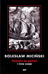Podróże do piekieł i inne eseje - Bolesław Miciński    mała okładka