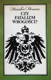 Czy fatalizm wrogości?  - Stanisław Stomma  | mała okładka