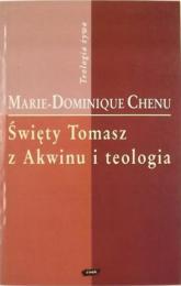 Święty Tomasz z Akwinu i teologia - Marie-Dominique Chenu  | mała okładka