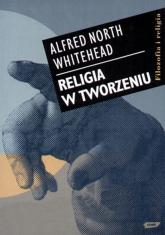 Religia w tworzeniu - Alfred N. Whitehead  | mała okładka