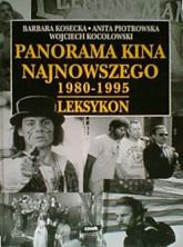 Panorama kina najnowszego 1980-1995. Leksykon - Barbara Kosecka, Wojciech Kocołowski, ... | mała okładka