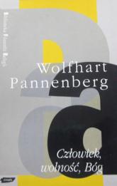 Człowiek, wolność, Bóg - Wolfgang Pannenberg  | mała okładka