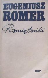 Pamiętniki: problemy sumienia i wiary - Eugeniusz Romer  | mała okładka