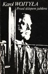 Przed sklepem jubilera. Medytacja o sakramencie małżeństwa przechodząca chwilami w dramat - bp Karol Wojtyła  | mała okładka