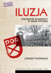 Iluzja. Żołnierze radzieccy w armii Hitlera - Jurgen Thorwald | mała okładka
