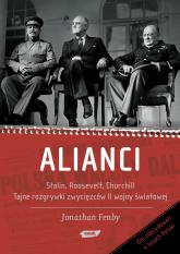 Alianci. Stalin, Roosevelt, Churchill. Tajne rozgrywki zwycięzców drugiej wojny światowej - Jonathan Fenby  | mała okładka