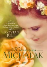 Przystań Julii - Katarzyna Michalak | mała okładka