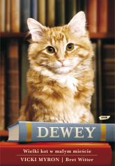 Dewey. Wielki kot w małym mieście - Vicki Myron, Bret Witter  | mała okładka