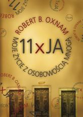 11 x ja. Moje życie z osobowością mnogą - Robert  Oxnam  | mała okładka