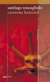 Czerwony kwiecień - Santiago Roncagliolo  | mała okładka