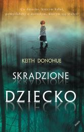 Skradzione dziecko - Keith Donohue  | mała okładka