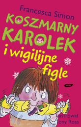 Koszmarny Karolek i wigilijne figle  - Francesca Simon  | mała okładka