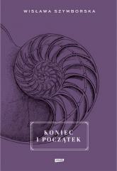 Koniec i początek - Wisława Szymborska | mała okładka