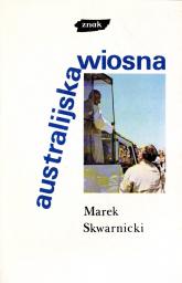 Australijska wiosna - Marek Skwarnicki  | mała okładka