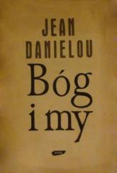 Bóg i my. W stronę Chrystusa - Jean Daniélou  | mała okładka