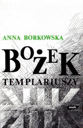 Bożek templariuszy - Anna Borkowska  | mała okładka