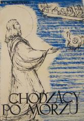 Chodzący po morzu - ks. Mieczysław Maliński  | mała okładka